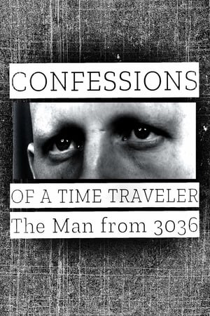 Image Confessions of a Time Traveler - The Man from 3036