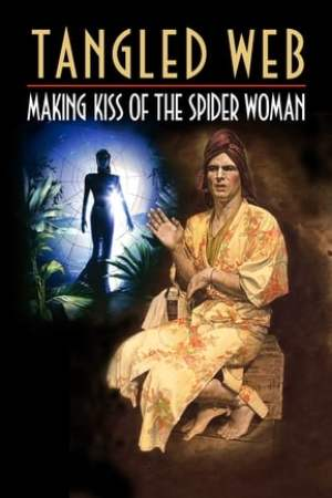 Image Tangled Web: Making Kiss of the Spider Woman