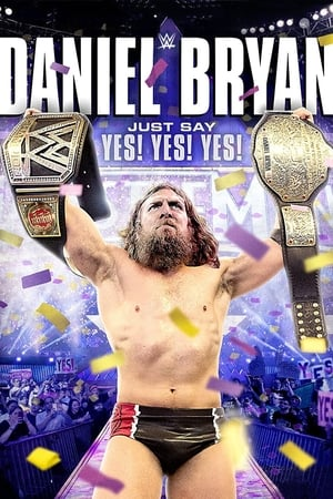 Image WWE: Daniel Bryan: Just Say Yes! Yes! Yes!