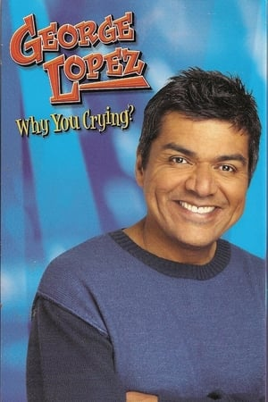 Image George Lopez: Why You Crying?