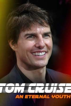 Image Tom Cruise: An Eternal Youth