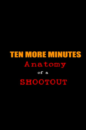 Image Ten More Minutes: Anatomy of a Shootout