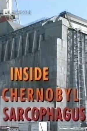 BBC Horizon – Inside Chernobyl's Sarcophagus