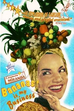 Image Carmen Miranda: Bananas is My Business
