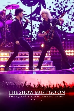 Image The Show Must Go On: The Queen + Adam Lambert Story