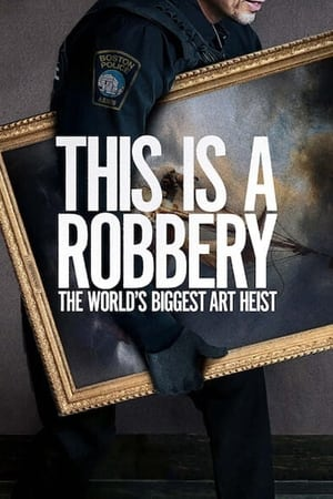 Image This is a Robbery: The World's Biggest Art Heist