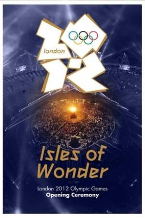 Image London 2012 Olympic Opening Ceremony: Isles of Wonder
