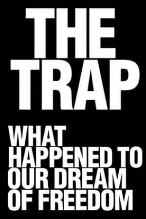 Image The Trap: What Happened to Our Dream of Freedom