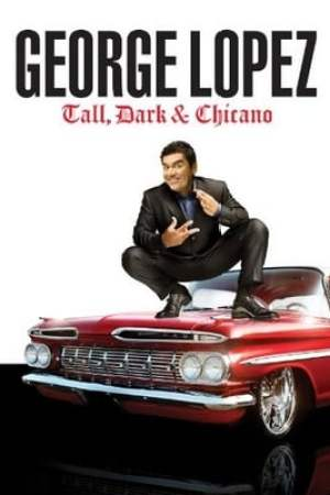 Image George Lopez: Tall, Dark & Chicano