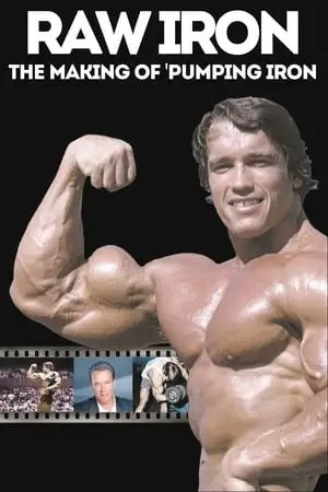 Image Raw Iron: The Making of 'Pumping Iron'