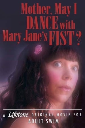 Image Mother, May I Dance with Mary Jane's Fist?: A Lifetone Original Movie