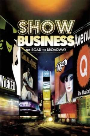 Poster ShowBusiness: The Road to Broadway 2007