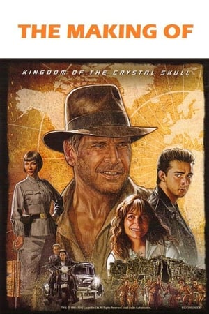 Image The Making of 'Indiana Jones and the Kingdom of the Crystal Skull'