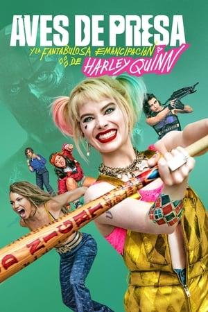 Ver Online Aves de presa y la fantabulosa emancipación de una Harley Quinn