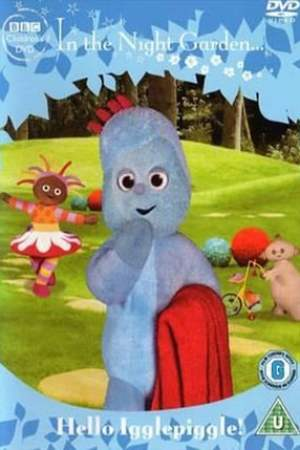 Image In The Night Garden... Hello Igglepiggle!
