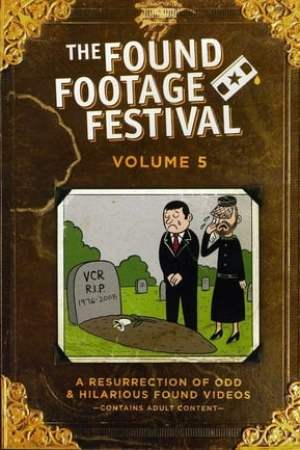 Image Found Footage Festival Volume 5: Live in Milwaukee
