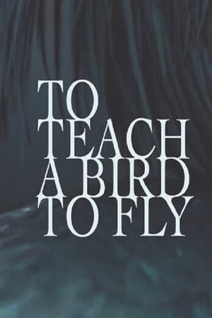 To Teach a Bird to Fly