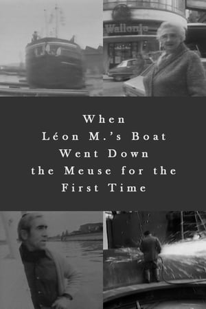 When Léon M.'s Boat Went Down the Meuse for the First Time