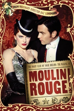 Image The Night Club of Your Dreams: The Making of 'Moulin Rouge'