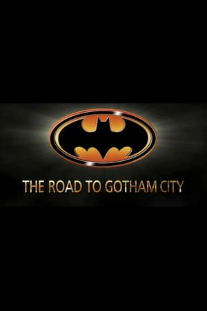 Shadows of the Bat: The Cinematic Saga of the Dark Knight - The Road to Gotham City
