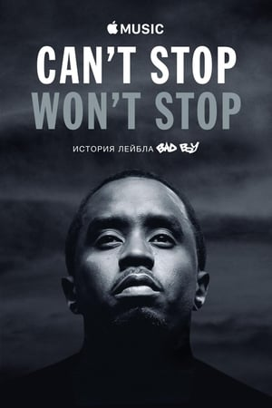 Can't Stop, Won't Stop: A Bad Boy Story