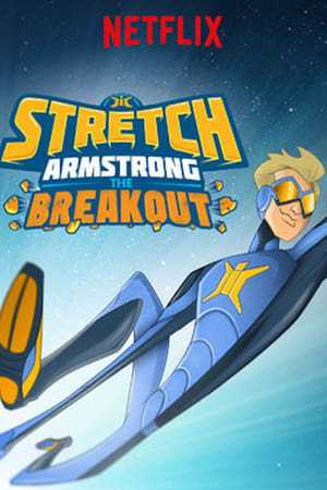 Image Stretch Armstrong: The Breakout