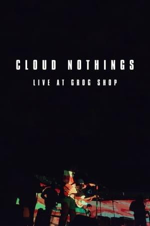Cloud Nothings: Live at Grog Shop