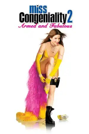 Poster Miss Congeniality 2: Armed and Fabulous 2005