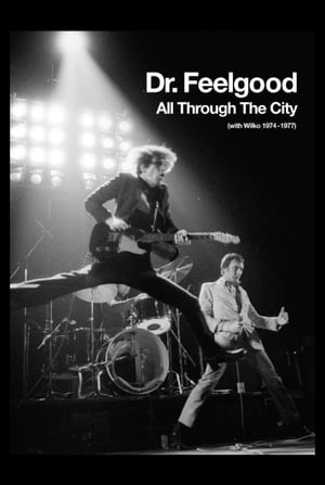Dr. Feelgood: All Through the City (with Wilko 1974-1977)