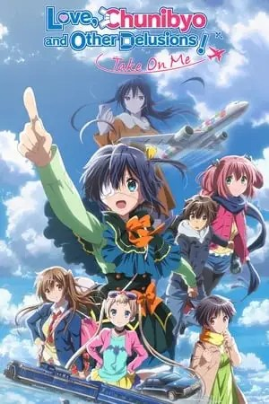 Poster Love, Chunibyo & Other Delusions! Take On Me 2018