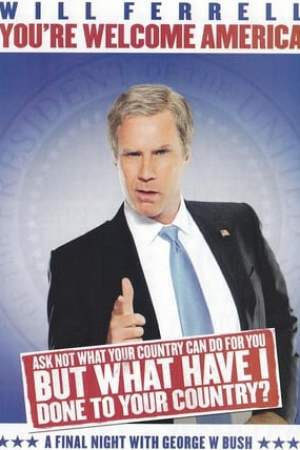 Image Will Ferrell: You're Welcome America - A Final Night with George W. Bush