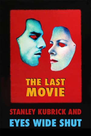 Image The Last Movie: Stanley Kubrick and 'Eyes Wide Shut'