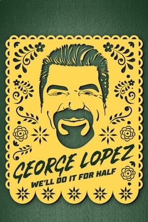 Image George Lopez: We' ll Do It for Half