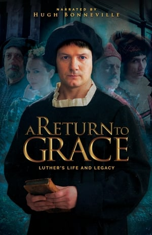 Image A Return to Grace: Luther's Life and Legacy