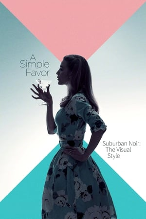 Image Suburban Noir: The Visual Style of 'A Simple Favor'