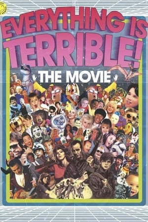 Image Everything Is Terrible! The Movie