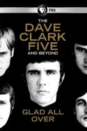 Image The Dave Clark Five and Beyond: Glad All Over