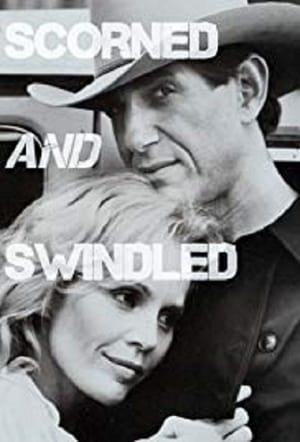 Scorned and Swindled