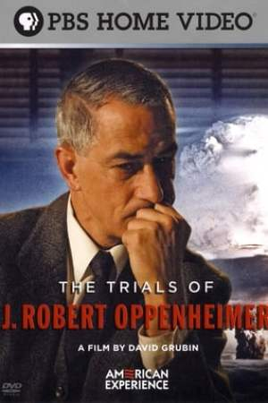 Image The Trials of J. Robert Oppenheimer