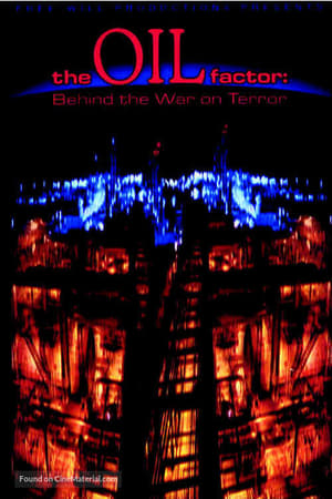 Image The Oil Factor: Behind the War on Terror