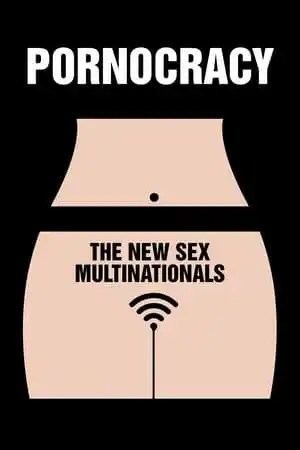 Image Pornocracy: The New Sex Multinationals