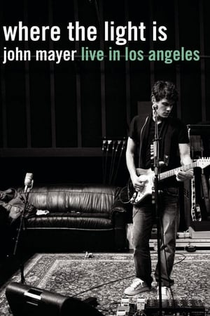 Poster Where the Light is: John Mayer Live in Los Angeles 2008