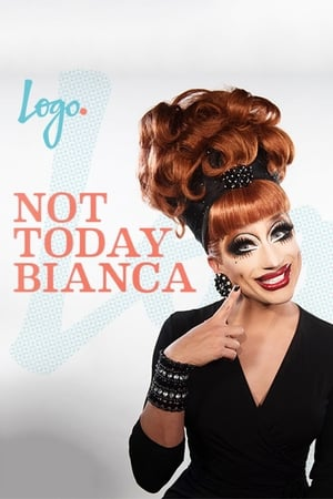 Image Not Today, Bianca