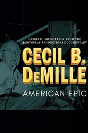 Image Cecil B DeMille: American Epic