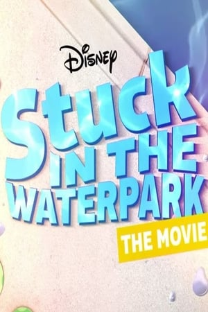 Poster Stuck In The Waterpark - The Movie 2017