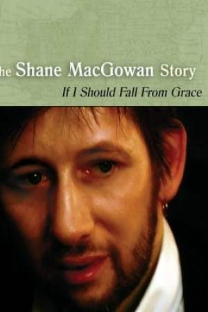 Image If I Should Fall from Grace: The Shane MacGowan Story