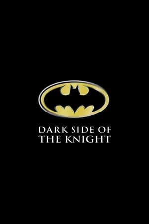 Shadows of the Bat: The Cinematic Saga of the Dark Knight - Dark Side of the Knight