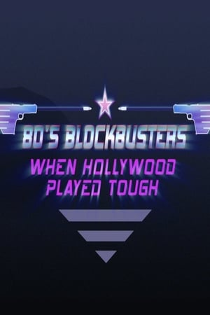 Image 80's Blockbusters: When Hollywood Played Tough