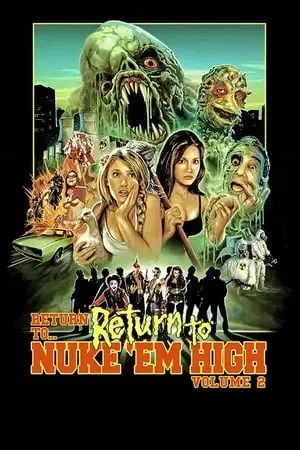 Image Return to... Return to Nuke 'Em High AKA Vol. 2