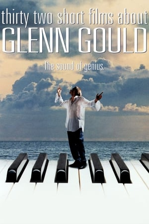Image Thirty Two Short Films About Glenn Gould
